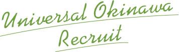 Universal Okinawa Recruit